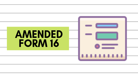 Amended Form 16 : Now available on TRACES